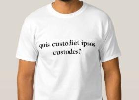 quis_custodiet_ipsos_custodes_shirt-rcff6474943bc4caebc0c77863581b64b_jg4de_324